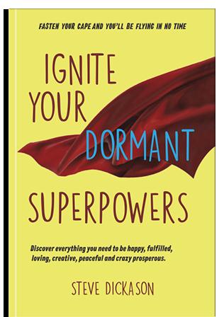 Steve Dickason, Author – Ignite your dormant superpowers!